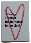 Through the Darkness to the Light by Lubomira